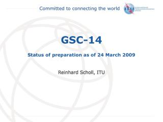 GSC-14 Status of preparation as of 24 March 2009