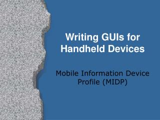 Writing GUIs for Handheld Devices