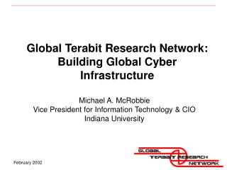 Global Terabit Research Network: Building Global Cyber Infrastructure