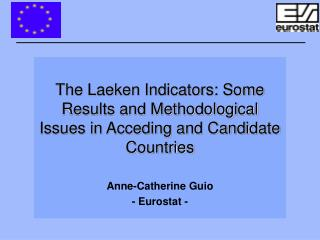 The Laeken Indicators: Some Results and Methodological Issues in Acceding and Candidate Countries