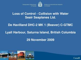 Loss of Control - Collision with Water Seair Seaplanes Ltd.