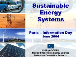 Sustainable  Energy Systems Paris – Information Day June  200 4
