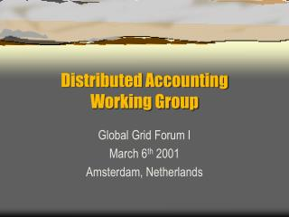 Distributed Accounting Working Group