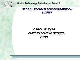 GLOBAL TECHNOLOGY DISTRIBUTION SUMMIT