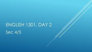 English 1301, Day 2