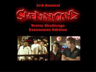 3rd Annual Trivia Challenge Economics Edition