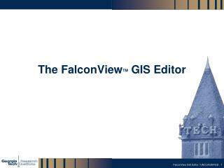 The FalconView TM  GIS Editor