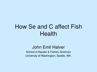 How Se and C affect Fish Health