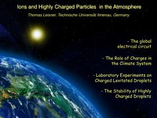 Ions and Highly Charged Particles  in the Atmosphere