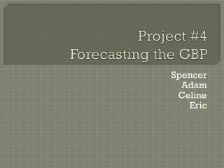 Project #4 Forecasting the GBP