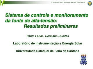 Sistema de controle e monitoramento da fonte de alta-tensão: Resultados preliminares