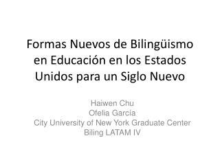 Formas Nuevos de Bilingüismo en Educación en los Estados Unidos para un Siglo Nuevo