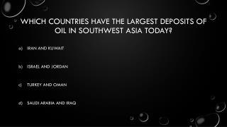 Which countries have the largest deposits of oil in southwest Asia today?