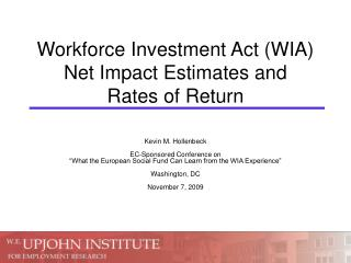 Workforce Investment Act (WIA) Net Impact Estimates and  Rates of Return