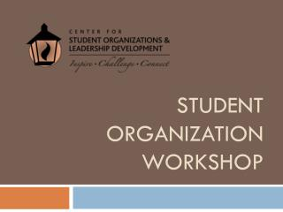 Student Organization workshop