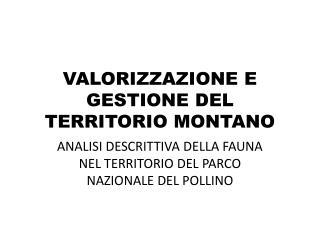 VALORIZZAZIONE E GESTIONE DEL TERRITORIO MONTANO