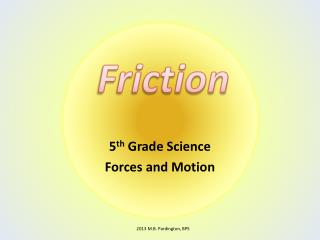 5 th  Grade Science Forces and Motion