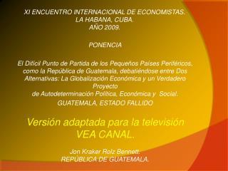 XI ENCUENTRO INTERNACIONAL DE ECONOMISTAS.  LA HABANA, CUBA.  AÑO 2009.