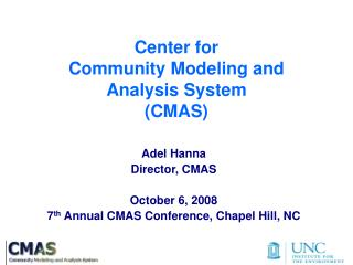 Center for Community Modeling and  Analysis System  (CMAS)