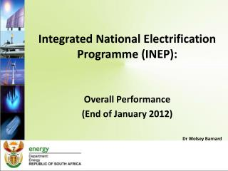 Integrated National Electrification Programme (INEP): Overall Performance  (End of January 2012)