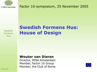 Factor 10-symposium, 25 November 2005