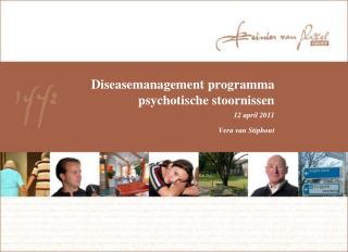 Diseasemanagement programma psychotische stoornissen