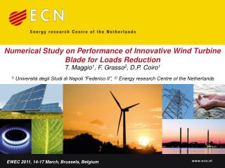 Numerical Study on Performance of Innovative Wind Turbine Blade for Loads Reduction