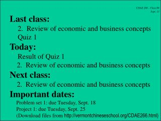 CDAE 266 - Class 06 Sept. 13 Last class: 2.  Review of economic and business concepts Quiz 1