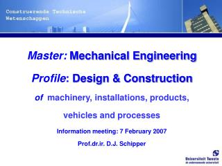 Master:  Mechanical Engineering Profile :  Design & Construction