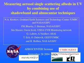 N.A. Krotkov, Goddard Earth Sciences and Technology Center /UMBC and NASA/GSFC