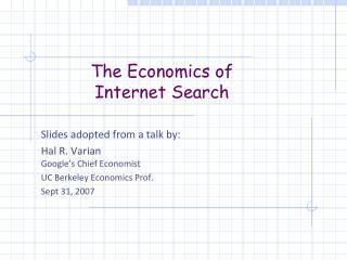 The Economics of  Internet Search