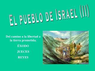 El pueblo de Israel (II)