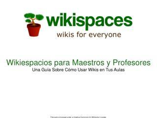Wikiespacios para Maestros y Profesores Una Guía Sobre Cómo Usar Wikis en Tus Aulas