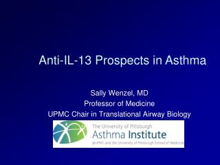 Sally Wenzel, MD    Professor of Medicine  UPMC Chair in Translational Airway Biology