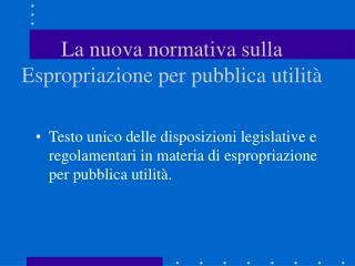 La nuova normativa sulla Espropriazione per pubblica utilità