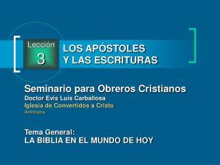 Seminario para Obreros Cristianos Doctor Evis Luís Carballosa Iglesia de Convertidos a Cristo