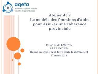 Atelier J3.2 Le modèle des fonctions d ' aide: pour assurer une cohérence provinciale