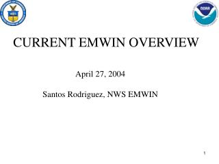 April 27, 2004 Santos Rodriguez, NWS EMWIN