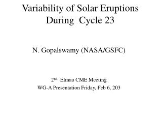 Variability of Solar Eruptions During  Cycle 23