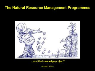 The Natural Resource Management Programmes
