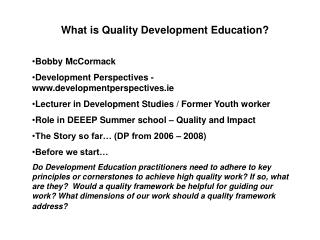 What is Quality Development Education? Bobby McCormack