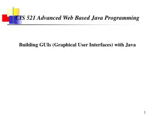 CIS 521 Advanced Web Based Java Programming