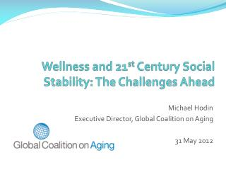 Wellness and 21 st  Century Social Stability: The Challenges Ahead