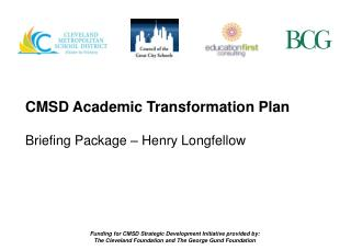 CMSD Academic Transformation Plan Briefing Package – Henry Longfellow