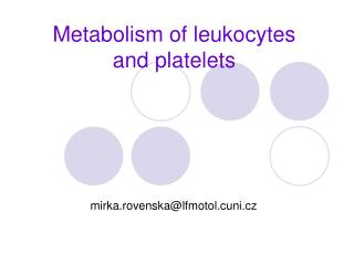 Metabolism  of leukocytes and platelets