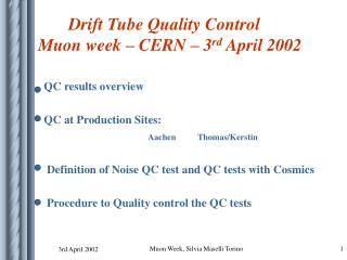 QC results overview   QC at Production Sites: Aachen          Thomas/Kerstin