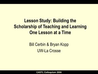 Lesson Study: Building the  Scholarship of Teaching and Learning  One Lesson at a Time