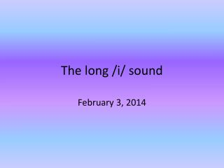 The long /i/ sound