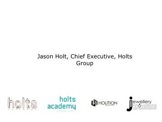 Jason Holt, Chief Executive, Holts Group