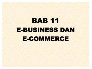 BAB 11 E-BUSINESS DAN  E-COMMERCE